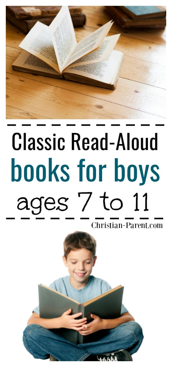 A list of classic read-a-loud books for 7- to 11-year-old boys. Must have books for the homeschool library!